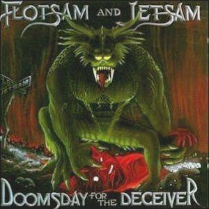 Flotsam And Jetsam: Doomsday For The Deceiver - Cover