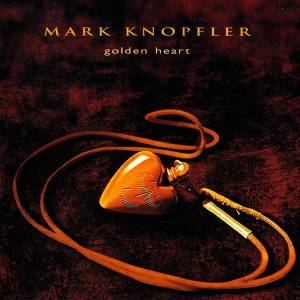 Cover - Mark Knopfler: Golden Heart