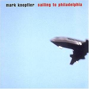 Cover - Mark Knopfler: Sailing To Philadelphia