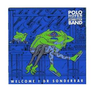 Cover - Polo Hofer & Die SchmetterBand: Welcome I Dr Sonderbar