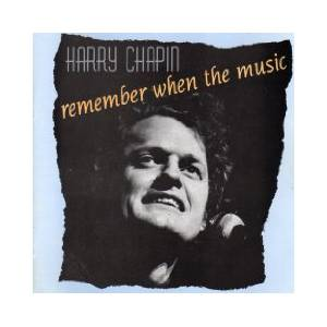 Cover - Harry Chapin: Remember When The Music