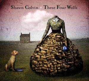 Cover - Shawn Colvin: These Four Walls