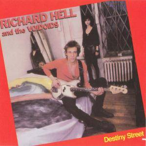 Richard Hell & The Voidoids: Destiny Street - Cover