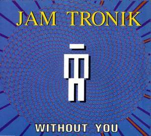 Cover - Jam Tronik: Without You