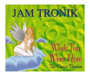 Cover - Jam Tronik: Wish You Were Here
