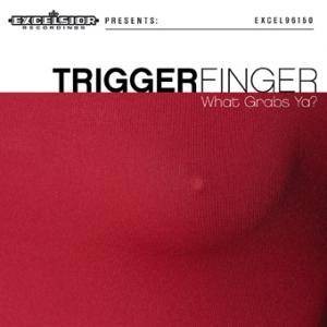 Triggerfinger: What Grabs Ya? - Cover
