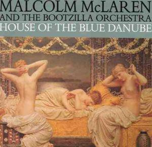 Cover - Malcolm McLaren & The Bootzilla Orchestra: House Of The Blue Danube
