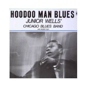 The Junior Wells Chicago Blues Band: Hoodoo Man Blues - Cover