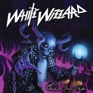 White Wizzard: Over The Top - Cover