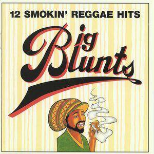 Cover - Tony Rebel: Big Blunts - 12 Smokin' Reggae Hits