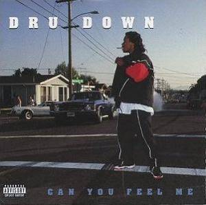 Cover - Dru Down: Can You Feel Me