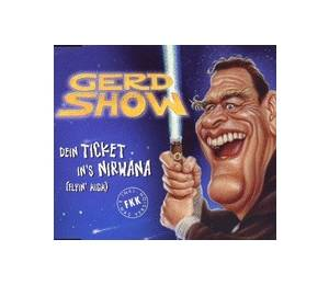 Cover - Gerd Show, Die: Dein Ticket Ins Nirwana (Flyin' High)