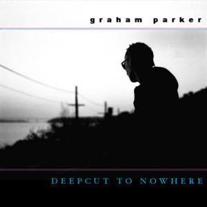 Graham Parker: Deepcut To Nowhere - Cover