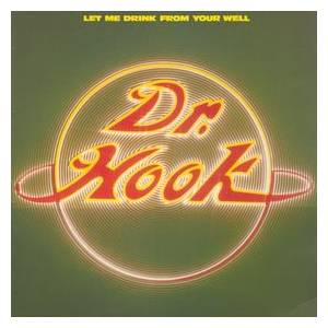 Cover - Dr. Hook: Let Me Drink From Your Well