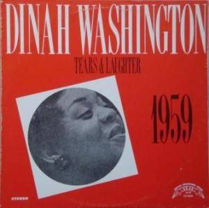 Cover - Dinah Washington: Tears & Laughter