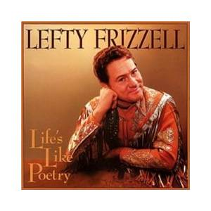 Cover - Lefty Frizzell: Life's Like Poetry