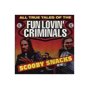 Fun Lovin' Criminals: Scooby Snacks - Cover