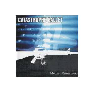 Cover - Catastrophe Ballet: Modern Primitives