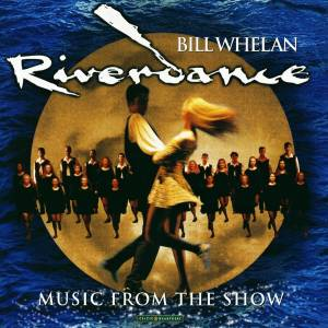 Bill Whelan: Riverdance - Music From The Show - Cover