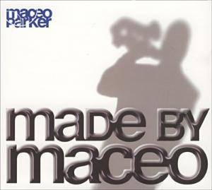 Cover - Maceo Parker: Made By Maceo