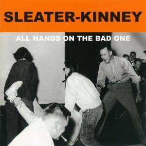 Sleater-Kinney: All Hands On The Bad One - Cover