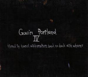 Gavin Portland: IV - Hand In Hand With Traitors, Back To Back With Whores - Cover