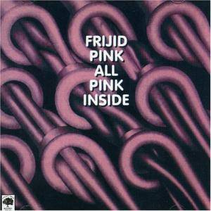 Cover - Frijid Pink: All Pink Inside