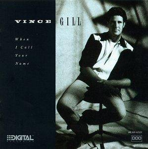 Cover - Vince Gill: When I Call Your Name