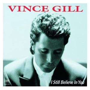 Cover - Vince Gill: I Still Believe In You