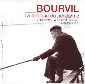 Cover - Bourvil: Tactique Du Gendarme, La