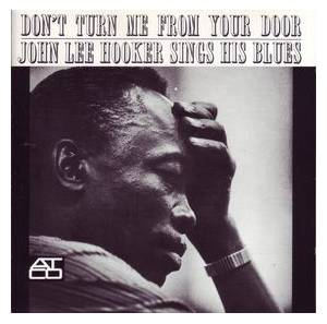 John Lee Hooker: Don't Turn Me From Your Door - Cover