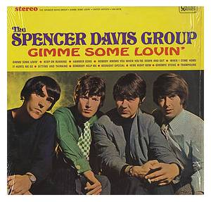 Cover - Spencer Davis Group, The: Gimme Some Lovin'