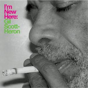 Cover - Gil Scott-Heron: I'm New Here