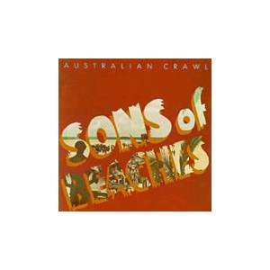Cover - Australian Crawl: Sons Of Beaches