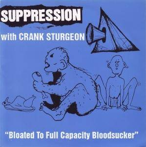 Cover - Suppression: Bloated To Full Capacity Bloodsucker / Dna Programed To Unlimited Violence