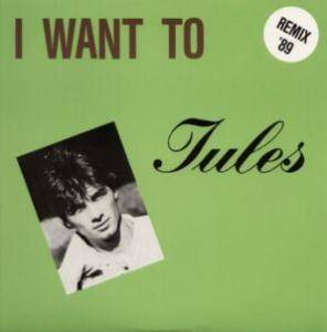 Cover - Jules: I Want To '89
