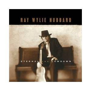 Cover - Ray Wylie Hubbard: Eternal And Lowdown