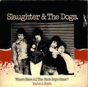 Slaughter And The Dogs: Where Have All The Boot Boys Gone? - Cover