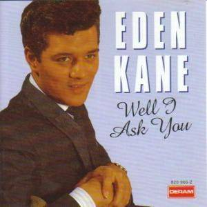 Cover - Eden Kane: Well I Ask You