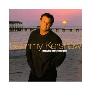 Cover - Sammy Kershaw: Maybe Not Tonight