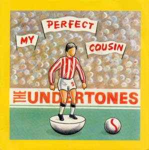 The Undertones: My Perfect Cousin - Cover