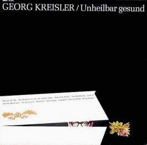 Cover - Georg Kreisler: Unheilbar Gesund