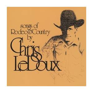 Cover - Chris LeDoux: Songs Of Rodeo & Country