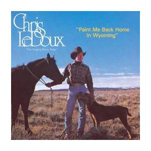 Cover - Chris LeDoux: Paint Me Back Home In Wyoming