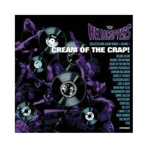 The Hellacopters: Cream Of The Crap! - Collected Non-Album Works - Volume 1 - Cover