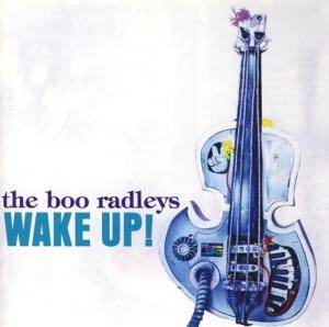 The Boo Radleys: Wake Up! - Cover