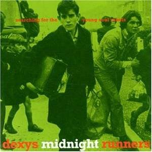 Cover - Dexys Midnight Runners: Searching For The Young Soul Rebels