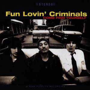 Fun Lovin' Criminals: Come Find Yourself - Cover