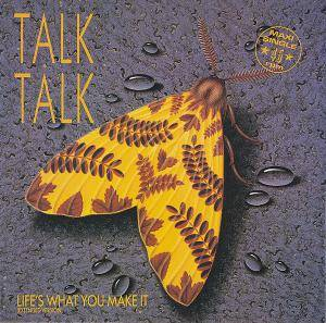 Talk Talk: Life's What You Make It - Cover