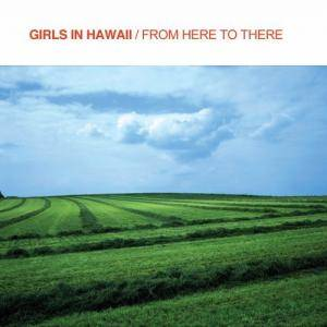 Girls In Hawaii: From Here To There - Cover